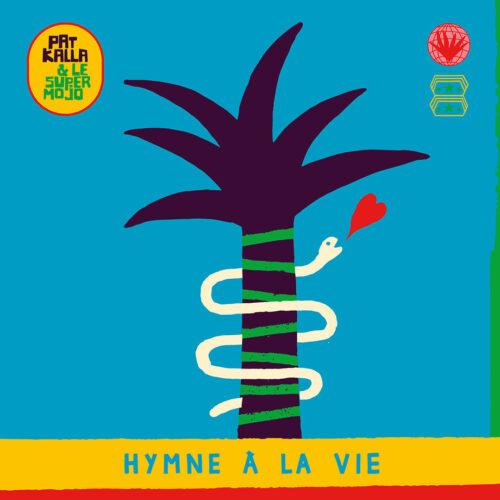Pat Kalla & Le Super Mojo Hymne A La Vie Heavenly Sweetness LP, Reissue Vinyl