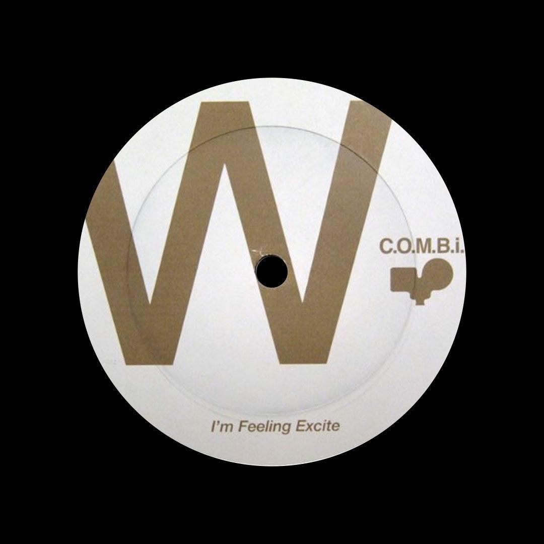 """Unknown I'm Feeling Excite / Loving Ecstasy (W/X) C.O.M.B.I. 12"""" Vinyl"""