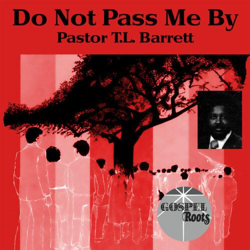 Pastor T.L. Barrett Do Not Pass Me By Gospel Roots LP, Reissue, White Vinyl