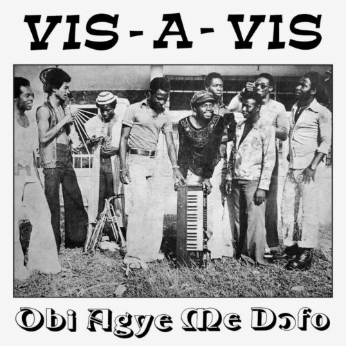 Vis-A-Vis Obi Agye Me Dofo We Are Busy Bodies LP, Reissue Vinyl