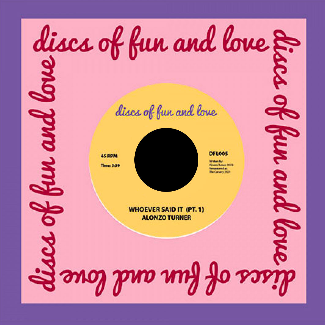 "Alonzo Turner Whoever Said It Discs Of Fun And Love 7"", Reissue Vinyl"
