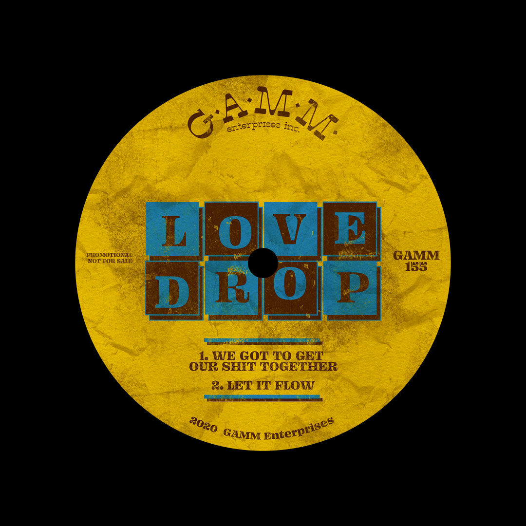 "Love Drop We Got To Get Our Shit Together Gamm 12"" Vinyl"