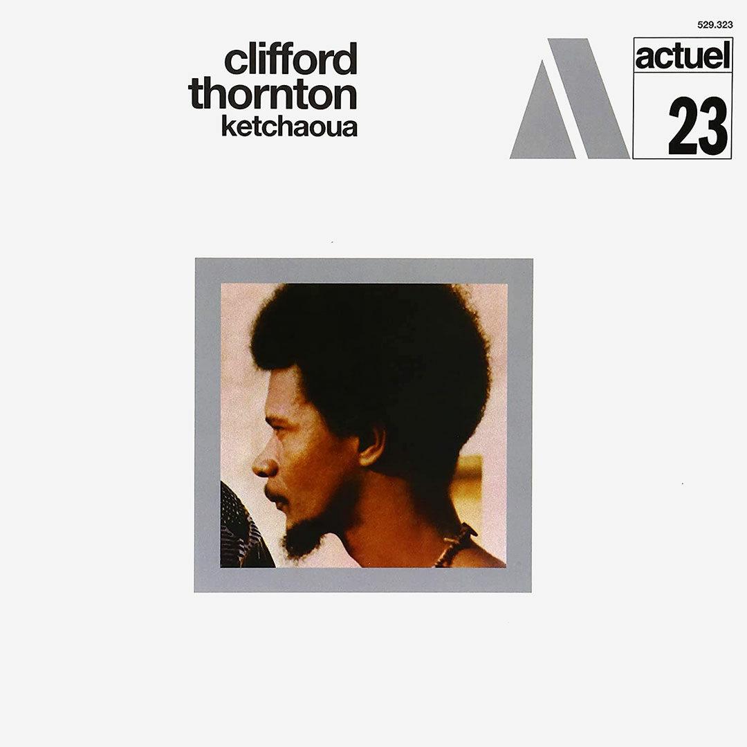 Clifford Thornton Ketchaoua BYG Records 180g, LP, Reissue Vinyl