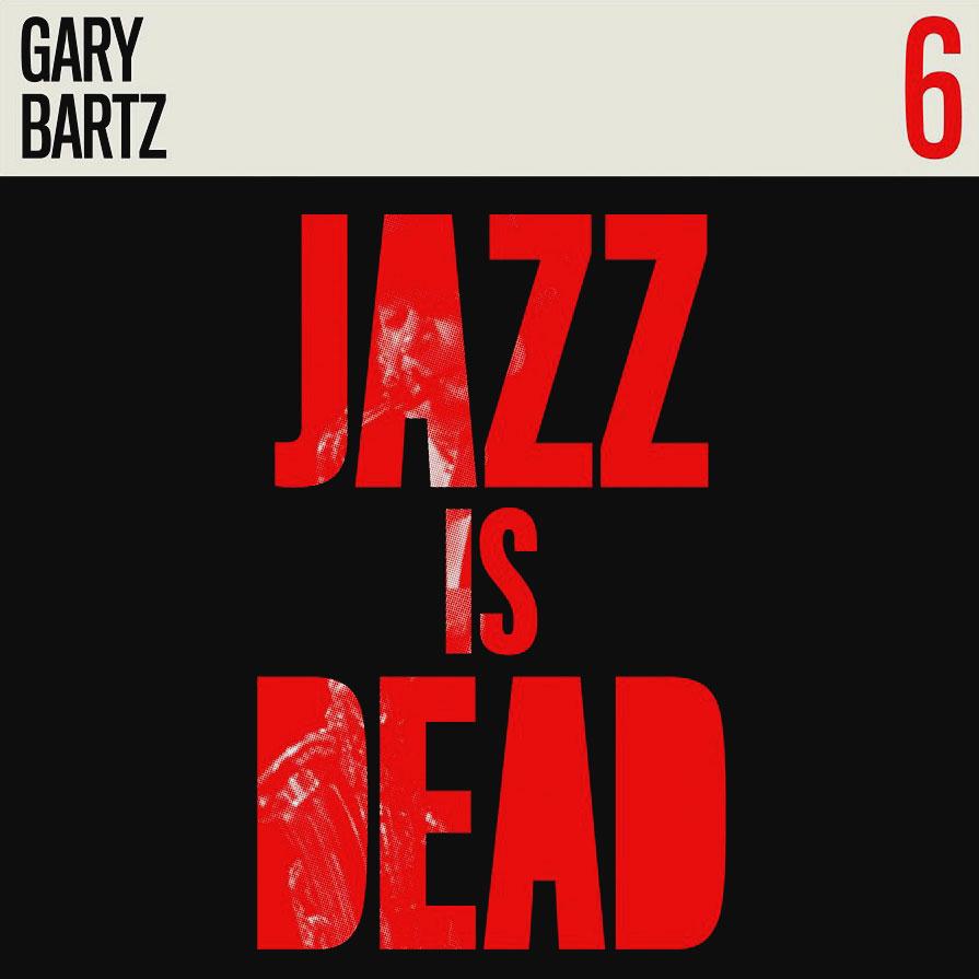 Adrian Younge, Ali Shaheed Muhammad Jazz Is Dead 6: Gary Bartz Jazz Is Dead LP Vinyl