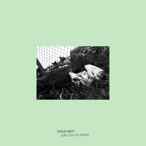 Steve Hiett Girls In The Grass Be With Records LP, Reissue Vinyl