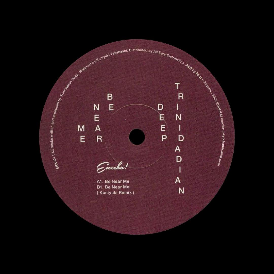 "Trinidadian Deep Be Near Me (Kuniyuki remix) Eureka 12"" Vinyl"