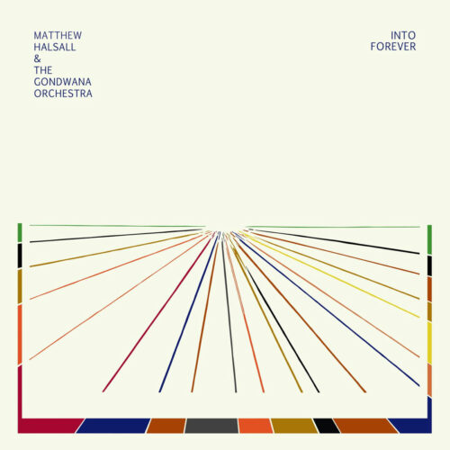 Matthew Halsall, The Gondwana Orchestra Into Forever Gondwana Records LP Vinyl
