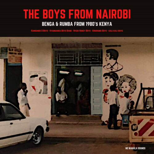 Various The Boys From Nairobi: 80s Benga & Rumba No Wahala Sounds LP Vinyl