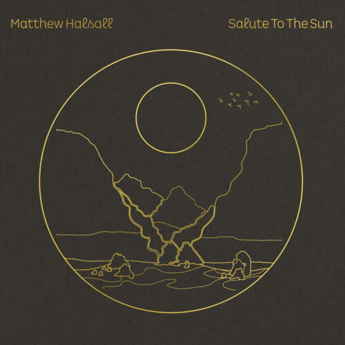 Matthew Halsall Salute To The Sun Gondwana Records 2xLP Vinyl