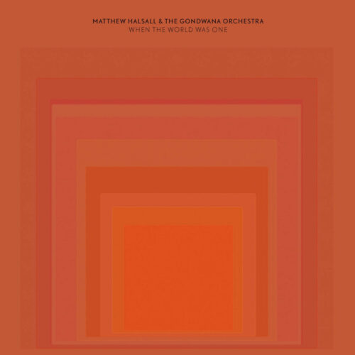 Matthew Halsall, The Gondwana Orchestra When The World Was One Gondwana Records 2xLP Vinyl