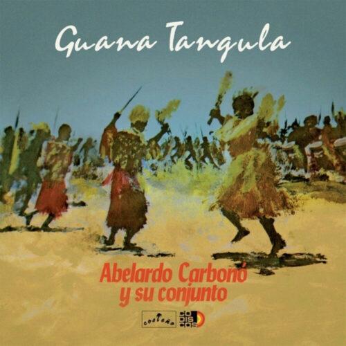Abelardo Carbonó Y Su Conjunto Guana Tangula Vampisoul LP, Reissue Vinyl