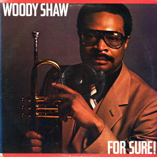 Woody Shaw For Sure Columbia LP Vinyl