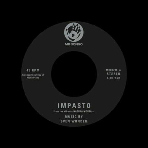 "Sven Wunder Impasto / Prussian Blue Mr Bongo 7"" Vinyl"