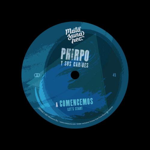 """Phirpo & Sus Caribes Comencemos (Let's Start) Matasuna Rec 7"""", Reissue Vinyl"""