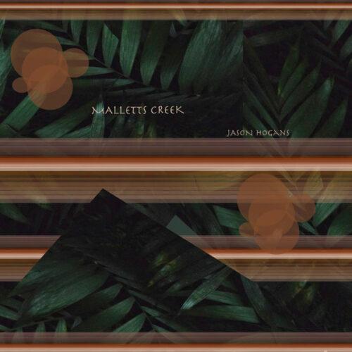 "Jason Hogans Malletts Creek Sound Signature 12"" Vinyl"