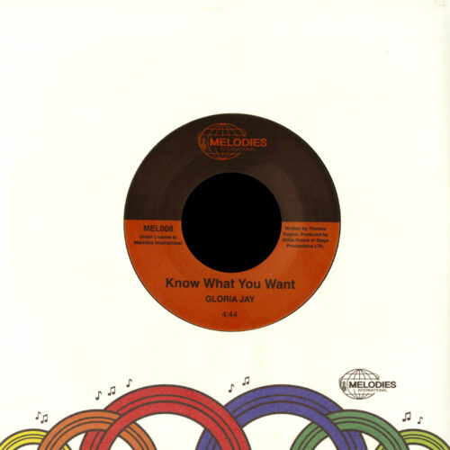 """Gloria Jay Know What You Want Melodies International 7"""", Reissue Vinyl"""