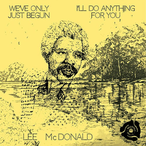 """Lee McDonald We've Only Just Begun / I'll Do Anything For You Selector Series 7"""", Reissue Vinyl"""