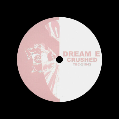 """Dream_E Crushed The Burrell Connection 12"""" Vinyl"""