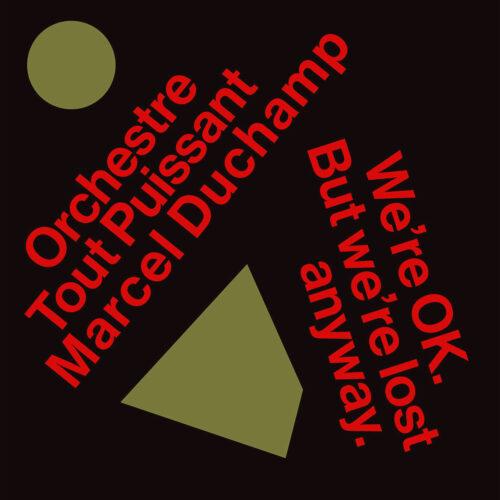 Orchestre Tout Puissant Marcel Duchamp We're OK But We're Lost Anyway Les Disques Bongo Joe LP Vinyl