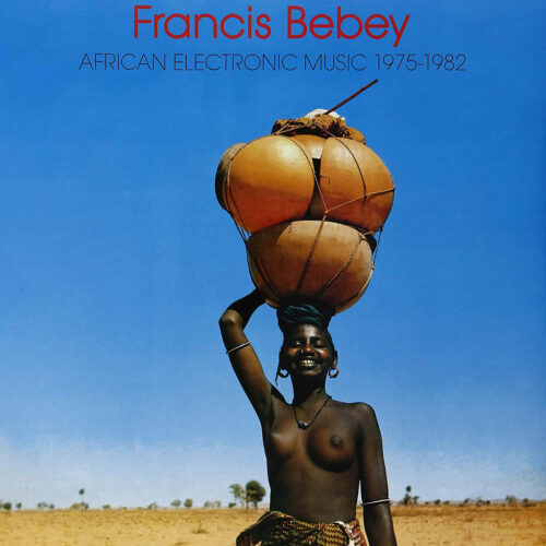 Francis Bebey African Electronic Music 1975-82 Born Bad Records 2xLP, Compilation Vinyl