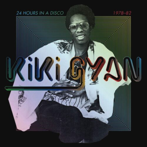 Kiki Gyan 24 Hours In A Disco, 1978-82 Soundway Records 2xLP, Compilation Vinyl