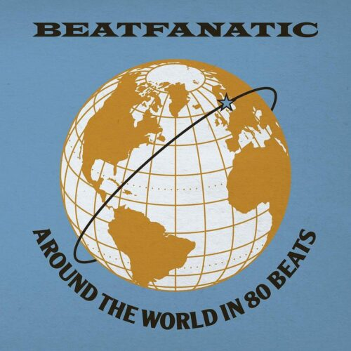 Beatfanatic Around The World In 80 Beats Soundscape Records 2x12 Vinyl