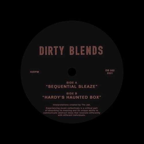 """The Jak Sequential Sleaze / Hardy's Haunted Box Dirty Blends 12"""" Vinyl"""