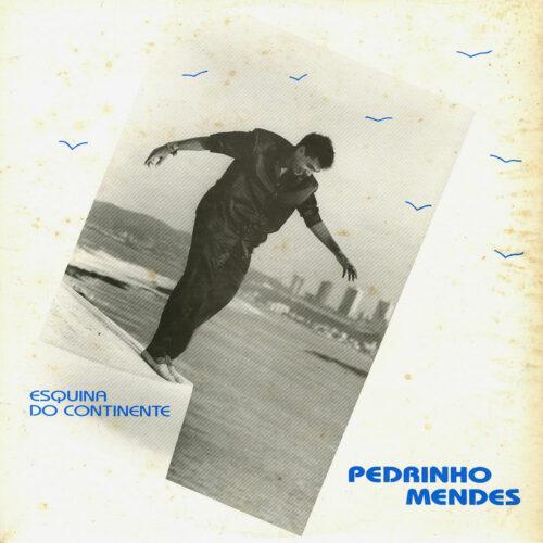 Pedrinho Mendes Esquina Do Continente Ponta Negra Produções Ltda. LP Vinyl