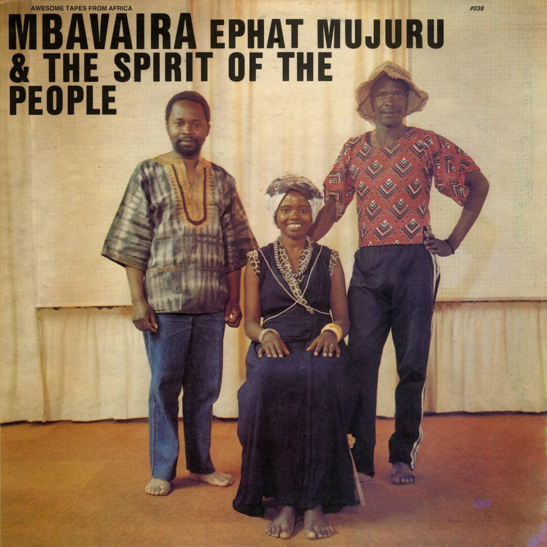 Ephat Mujuru & The Spirit Of The People Mbavaira Awesome Tapes From Africa LP, Reissue Vinyl