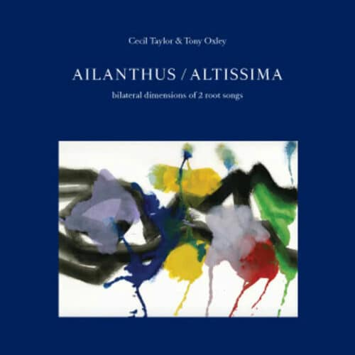 Cecil Taylor, Tony Oxley Ailanthus / Altissima: Bilateral Dimensions of 2 Root Songs Triple Point Records 2xLP Vinyl