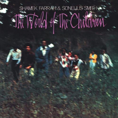 Shamek Farrah, Sonelius Smith The World Of The Children Pure Pleasure LP, Reissue Vinyl