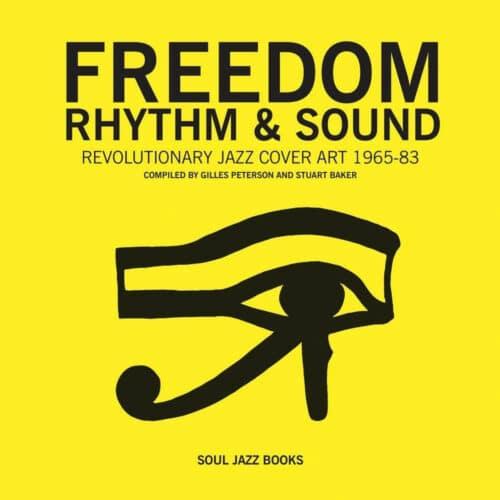 Gilles Peterson, Stuart Baker Freedom, Rhythm & Sound: Revolutionary Jazz Cover Art 1965-83 Soul Jazz Book Vinyl