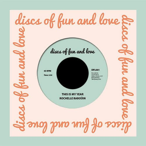 """Rochelle Rabouin This Is My Year / Keep This In Mind Discs Of Fun And Love 7"""", Reissue Vinyl"""