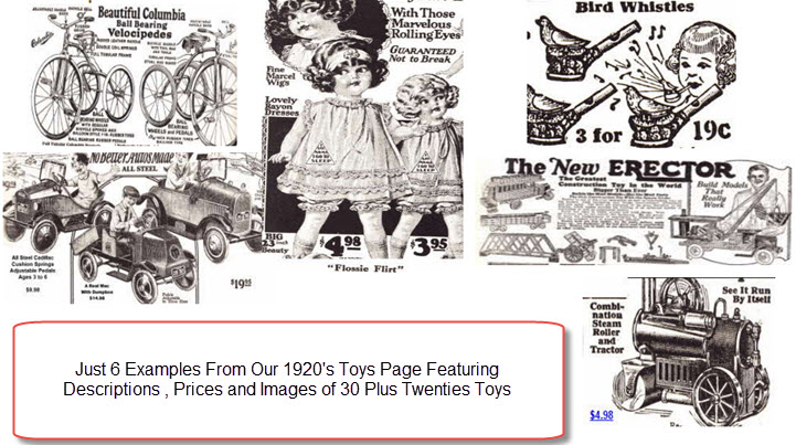 Just 6 Examples including Bird Whistlers, Flossie Flirt, Pedal Cars,  3 Wheel Velocipedes and working steam roller From Our 1920's Toys Page Featuring Descriptions , Prices and Images of 30 Plus Twenties Toys