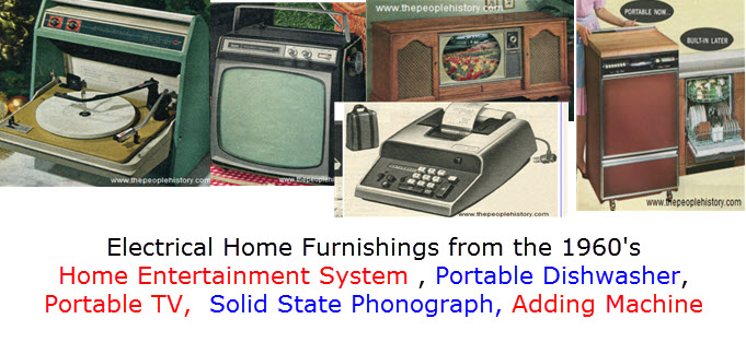Electrical Home Furnishings from the 1960's Home Entertainment System , Portable Dishwasher, Portable TV,  Solid State Phonograph, Adding Machine