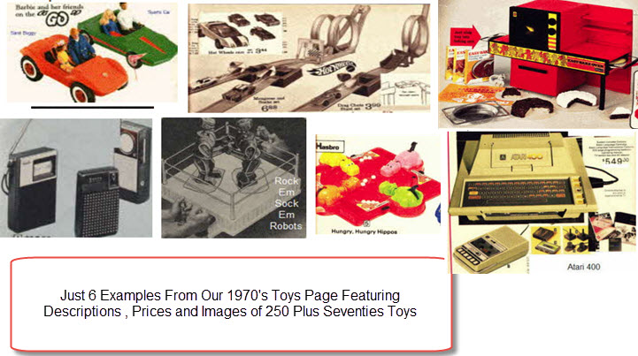 Seventies Toy Examples Barbie on the go cars, Seventies Easy Bake Oven, kids 70s pocket transistor radio, Atari 400 Home Computer System ( 1979 ), Hot Wheels Track and Cars, Hungry Hungry Hippos