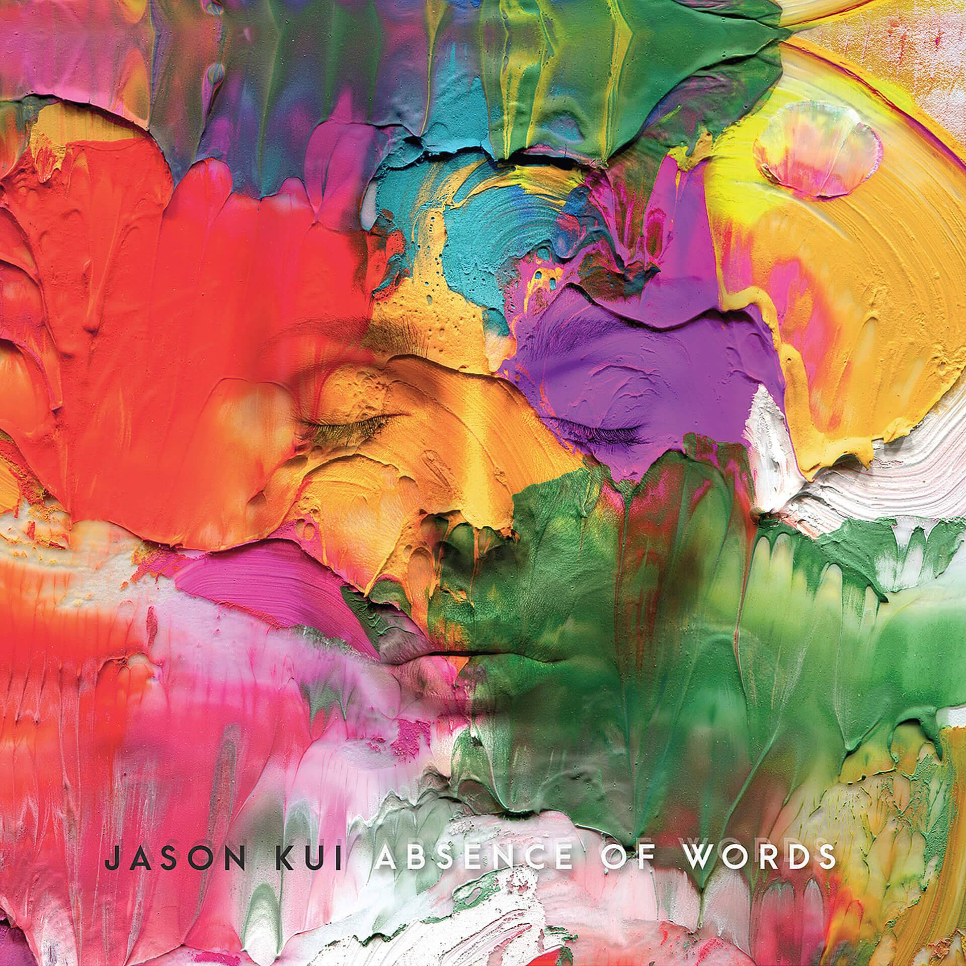 Jason Kui – Absence of Words
