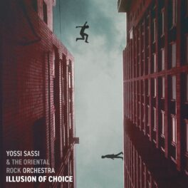 Yossi Sassi & The Oriental Rock Orchestra – Illusion of Choice