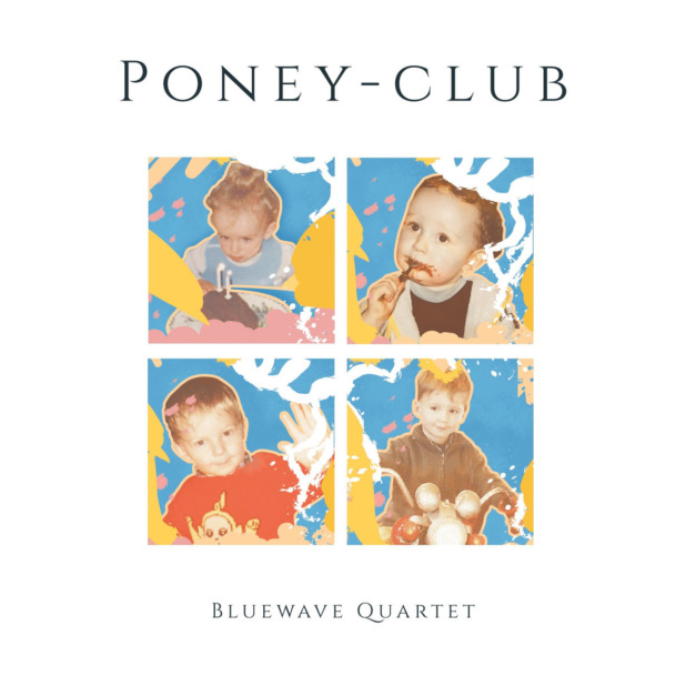 Bluewave Quartet – Poney-Club