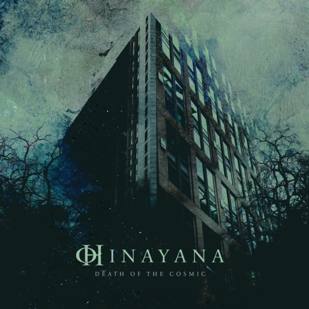 Hinayana – Death of the Cosmic