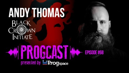 Progcast 068: Andy Thomas (Black Crown Initiate)