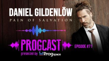 Progcast 071: Daniel Gildenlöw (Pain of Salvation)
