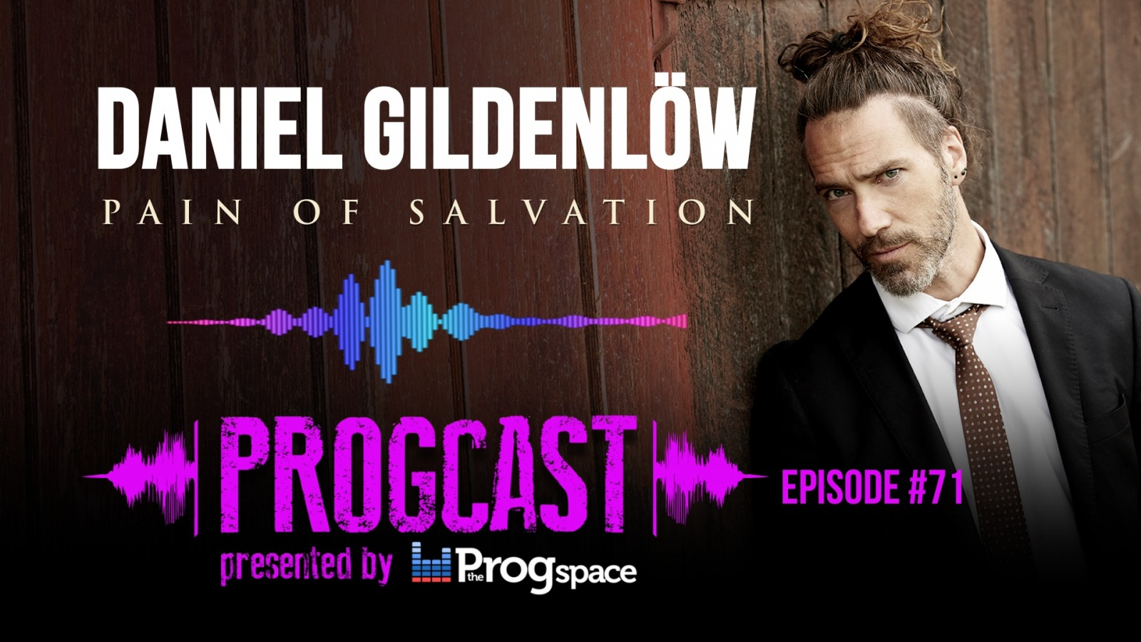 Progcast 071: Daniel Gildenlöw (Pain of Salvation)