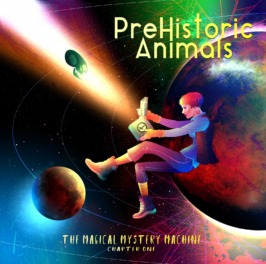 PreHistoric Animals – The Magical Mystery Machine (Chapter 1)