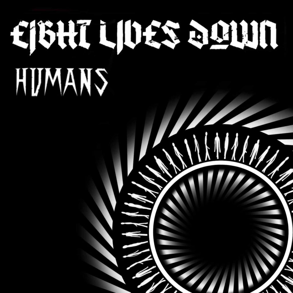 Eight Lives Down – Humans