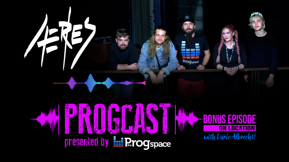Progcast Bonus Episode On Location: AERIES