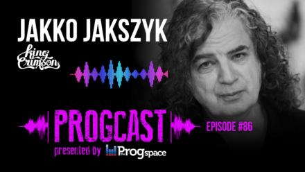 Progcast 086: Jakko Jakszyk (King Crimson)