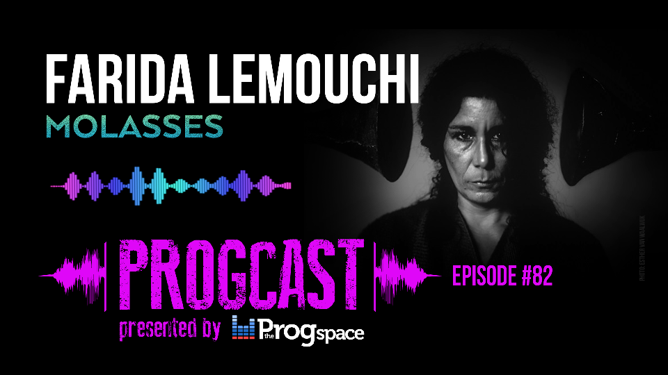 Progcast 082: Farida Lemouchi (Molassess)