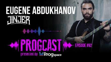 Progcast 092: Eugene Abdukhanov (Jinjer)