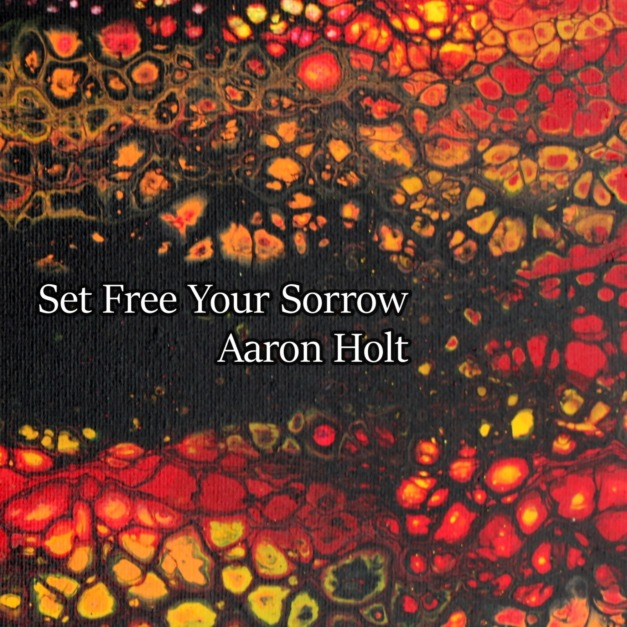 Aaron Holt exclusively premieres new single Set Free Your Sorrow